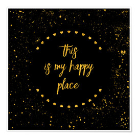 Poster Text Art THIS IS MY HAPPY PLACE II black with hearts & splashes