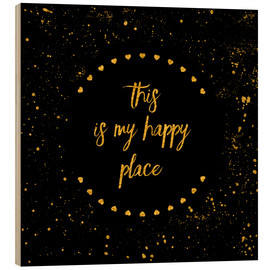Holzbild  Text Art THIS IS MY HAPPY PLACE II black with hearts & splashes - Melanie Viola