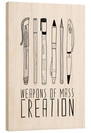 Holzbild  Weapons Of Mass Creation - Bianca Green