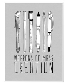 Premium-Poster  Weapons Of Mass Creation - Grau - Bianca Green