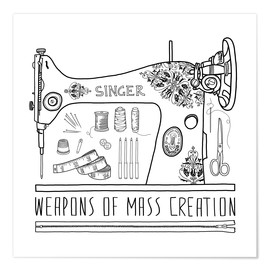 Premium-Poster  Weapons Of Mass Creation - Nähen - Bianca Green