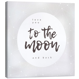 Leinwandbild  to the moon and back - Typobox