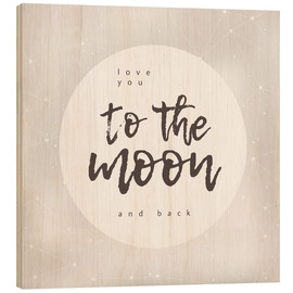 Holzbild  to the moon and back - Typobox