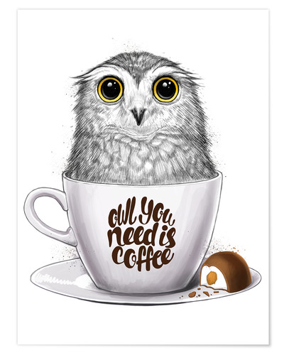 Premium-Poster Owl you need is coffee