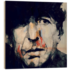 Holzbild  Leonard Cohen   Hey That's No Way To Say Goodbye - Paul Paul Lovering Arts