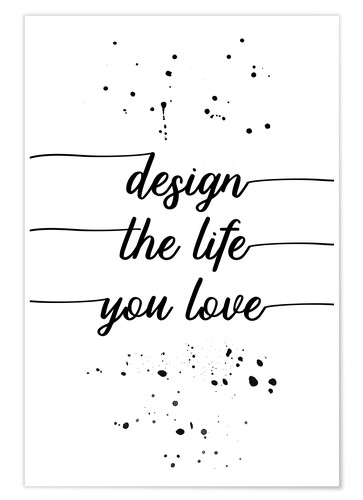 Premium-Poster TEXT ART Design the life you love