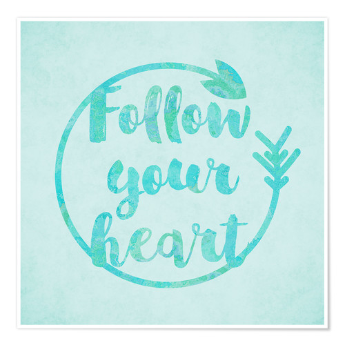 Premium-Poster Follow your Heart