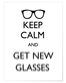 Premium-Poster Keep Calm and Get New Glasses white11x14