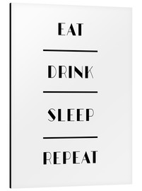 Alubild  Eat Drink Sleep Repeat - Mod Pop Deco