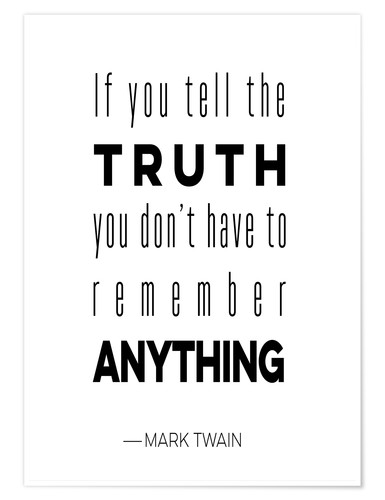 Premium-Poster Truth is Anything (Mark Twain)