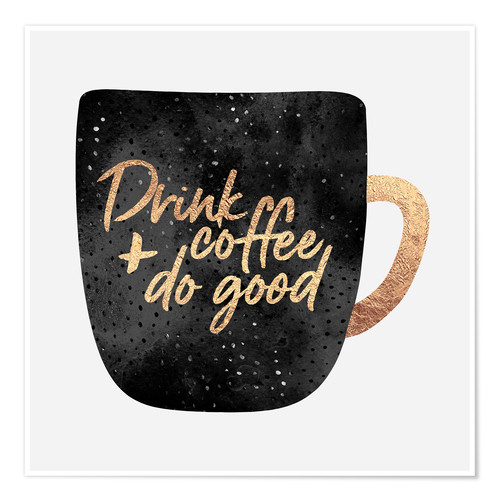 Premium-Poster Drink Coffee And Do Good 1