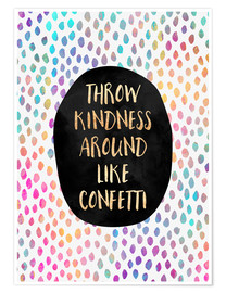 Premium-Poster Throw Kindness Around Like Confetti