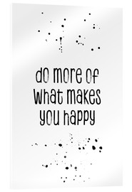 Acrylglasbild  TEXT ART Do more of what makes you happy - Melanie Viola