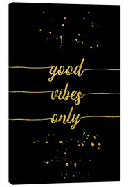 Leinwandbild  TEXT ART GOLD Good vibes only - Melanie Viola