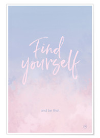Premium-Poster  Find yourself - m.belle