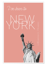 Premium-Poster  Pop Art New York Freiheitsstatur - I've been to - Blooming Dahlia - campus graphics