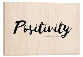 Holzbild  Positivity is the key to happiness (Englisch) - Ohkimiko