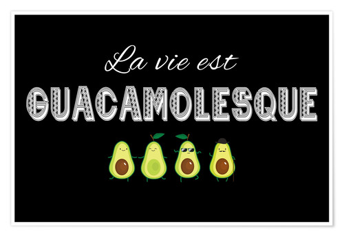 guacamole poster online bestellen posterlounge. Black Bedroom Furniture Sets. Home Design Ideas