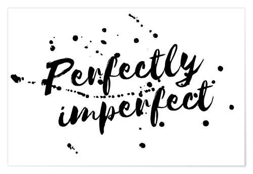 Premium-Poster Perfectly imperfect