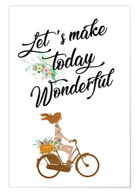 Premium-Poster  Let's make today wonderful - GreenNest