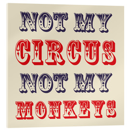 Acrylglasbild  Not my circus, not my monkeys - Creative Angel