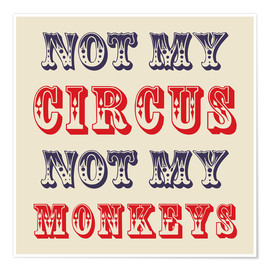 Premium-Poster Not my circus, not my monkeys