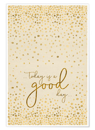 Poster  Textkunst TODAY IS  A GOOD DAY glänzendes Gold - Melanie Viola