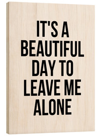 Holzbild  It's a beautiful day to leae me alone - Creative Angel