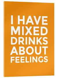 Acrylglasbild  I have mixed drinks about feelings - Creative Angel