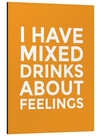 Alubild  I have mixed drinks about feelings - Creative Angel