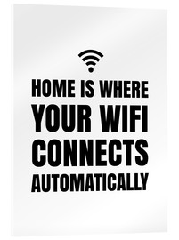 Acrylglasbild  Home is, where your wifi connects automatically - Creative Angel