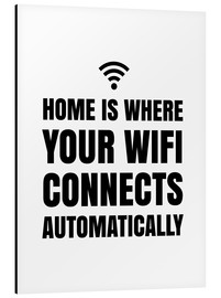 Alubild  Home is, where your wifi connects automatically - Creative Angel