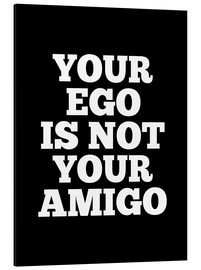 Alubild  Your ego is not your amigo - Creative Angel