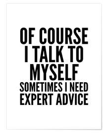 Premium-Poster Of course I talk to myself