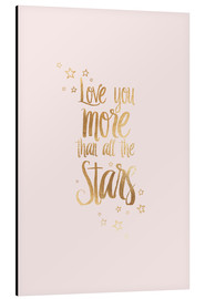Alubild  LOVE YOU MORE THAN ALL THE STARS, Rosa-Gold - Stephanie Wünsche