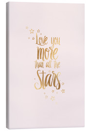 Leinwandbild  LOVE YOU MORE THAN ALL THE STARS, Rosa-Gold - Stephanie Wünsche