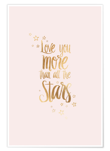 Premium-Poster LOVE YOU MORE THAN ALL THE STARS, Rosa-Gold