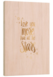 Holzbild  LOVE YOU MORE THAN ALL THE STARS, Rosa-Gold - Stephanie Wünsche