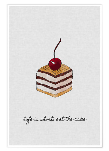 Premium-Poster Life is short, eat the cake
