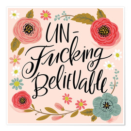 Premium-Poster  Unfuckingbelievable - Cynthia Frenette