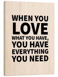 Holzbild  Love what you have - Creative Angel