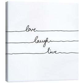 Leinwandbild  Love Laugh Live - Mareike Böhmer Graphics