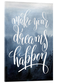 Acrylglasbild  Make your dreams happen - Typobox