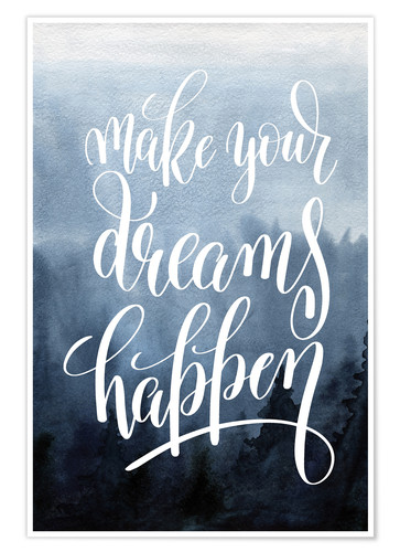 Premium-Poster Make your dreams happen