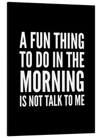 Alubild  A Fun Thing To Do In The Morning Is Not Talk To Me Black - Creative Angel