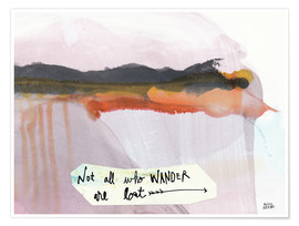 Premium-Poster  No all who wander are lost - Melissa Averinos