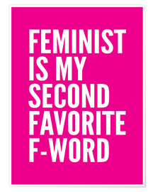 Premium-Poster Feminist is My Second Favorite F Word Pink