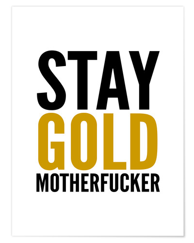 Poster Stay Gold Motherfucker
