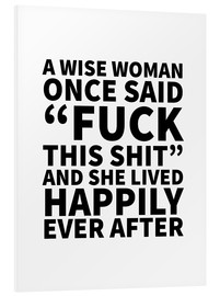 Forex  A Wise Woman Once Said Fuck This Shit And She Lived Happily Ever After - Creative Angel