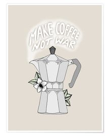 Premium-Poster Make Coffee Not War